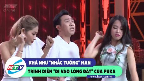 """Xem Show CLIP HÀI Khả Như """"nhắc tuồng"""" màn trình diễn đất"""" đi vào lòng"""" của Puka  HD Online."""
